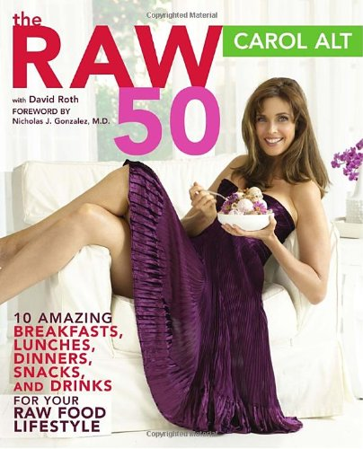 9780307351746: The Raw 50: 10 Amazing Breakfasts, Lunches, Dinners, Snacks, and Drinks for Your Raw Food Lifestyle