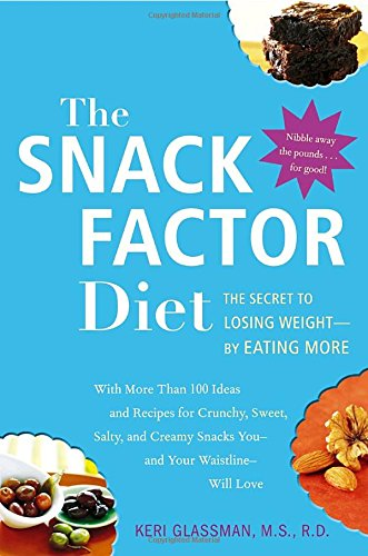 9780307351760: The Snack Factor Diet: The Secret to Losing Weight - By Eating More