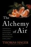 9780307351784: The Alchemy of Air: A Jewish Genius, a Doomed Tycoon, and the Scientific Discovery That Fed the World but Fueled the Rise of Hitler