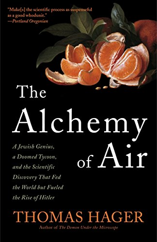 9780307351791: The Alchemy of Air: A Jewish Genius, a Doomed Tycoon, and the Scientific Discovery That Fed the World but Fueled the Rise of Hitler