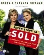 SEVEN STEPS TO SOLD : THE SECRETS TO SEL