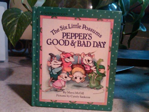 The Six Little Possums: Pepper's Good and Bad Day (0307352013) by Marci McGill