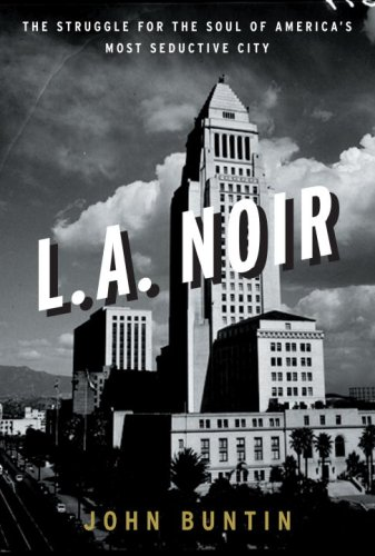 9780307352071: L.A. Noir: The Struggle for the Soul of America's Most Seductive City