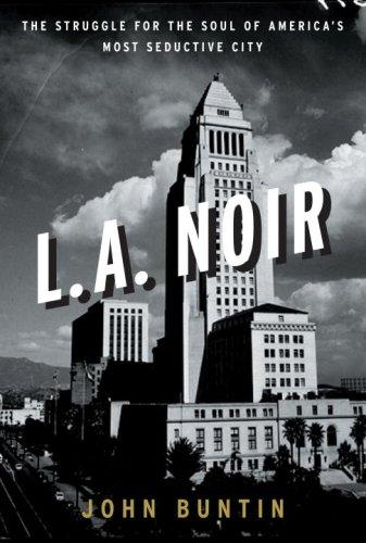 9780307352071: L.A. Noir: The Struggle for the Soul of America's Most Seductive City
