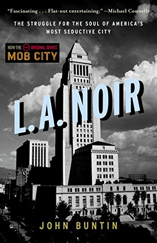 L.A. Noir: The Struggle for the Soul: John Buntin