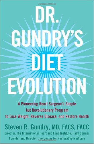 9780307352118: Dr. Gundry's Diet Evolution: Turn Off the Genes That Are Killing You--And Your Waistline--And Drop the Weight for Good