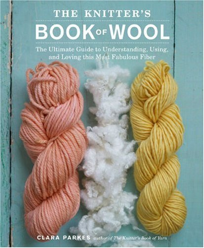 9780307352170: The Knitter's Book of Wool: The Ultimate Guide to Understanding, Using, and Loving This Most Fabulous Fiber