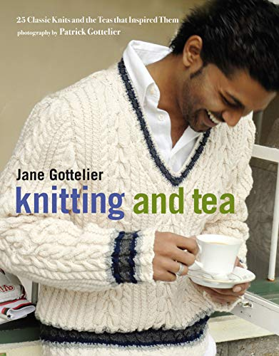 9780307352217: Knitting and Tea: 25 Classic Knits and the Teas That Inspired Them