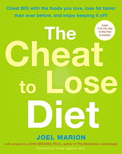 9780307352255: The Cheat to Lose Diet: Cheat BIG with the Foods You Love, Lose Fat Faster Than Ever Before, and Enjoy Keeping It Off!