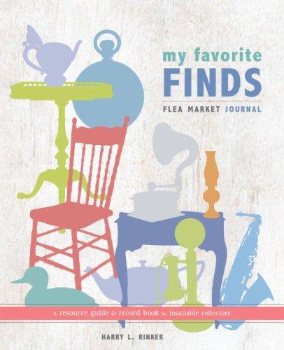 My Favorite Finds: Flea Market Journal: Harry L. Rinker