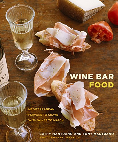 9780307352798: Wine Bar Food: Mediterranean Flavors to Crave with Wines to Match: A Cookbook