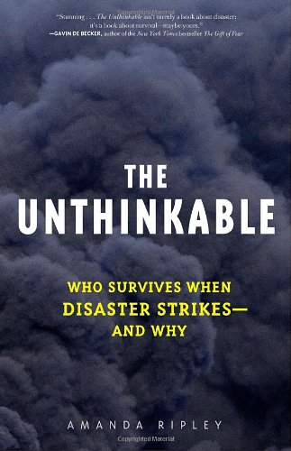 9780307352897: The Unthinkable: Who Survives When Disaster Strikes--And Why