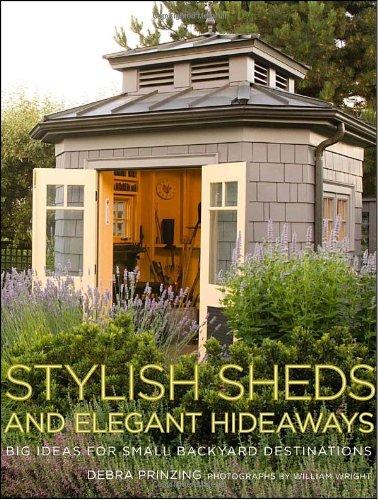 9780307352910: Stylish Sheds and Elegant Hideaways: Big Ideas for Small Backyard Destinations