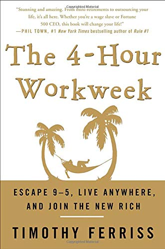 9780307353139: The 4-Hour Workweek: Escape 9-5, Live Anywhere, and Join the New Rich