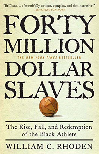 9780307353146: Forty Million Dollar Slaves: The Rise, Fall, and Redemption of the Black Athlete