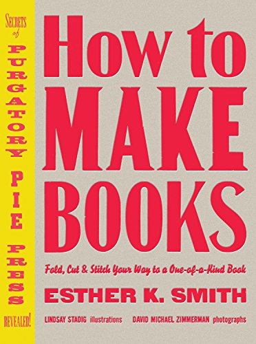 9780307353368: How to Make Books: Fold, Cut & Stitch Your Way to a One-of-a-Kind Book