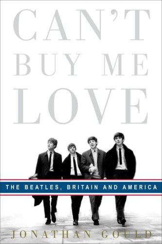9780307353375: Can't Buy Me Love: The Beatles, Britain, and America