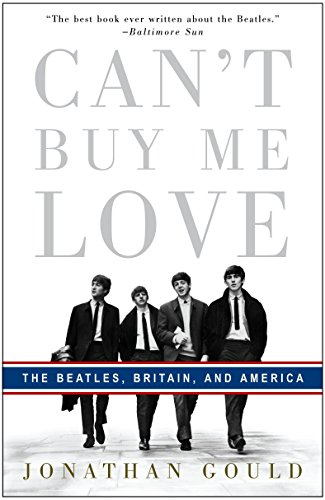 9780307353382: Can't Buy Me Love: The Beatles, Britain, and America