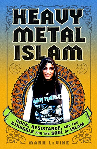 9780307353399: Heavy Metal Islam: Rock, Resistance, and the Struggle for the Soul of Islam