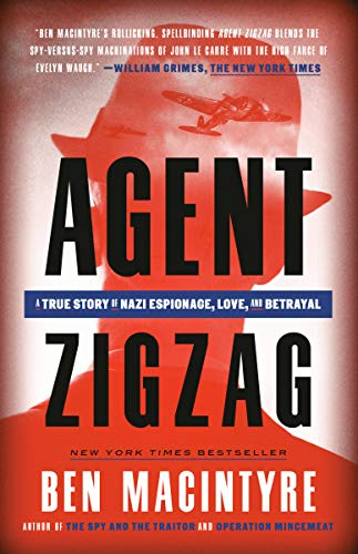 9780307353412: Agent Zigzag: A True Story of Nazi Espionage, Love, and Betrayal