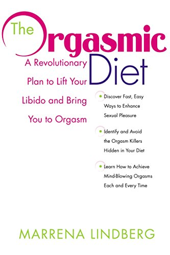 9780307353436: The Orgasmic Diet: A Revolutionary Plan to Lift Your Libido and Bring You to Orgasm