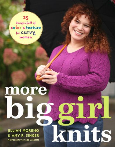 9780307353740: More Big Girl Knits: 25 Designs Full of Colour and Texture for Curvy Women