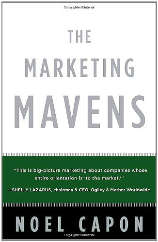 The Marketing Mavens (0307354091) by Noel Capon