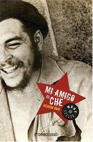 Mi amigo el Che (Spanish Edition): Rojo, Ricardo