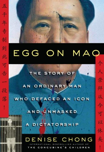9780307355799: Egg on Mao: The Story of an Ordinary Man Who Defaced an Icon and Unmasked a Dictatorship