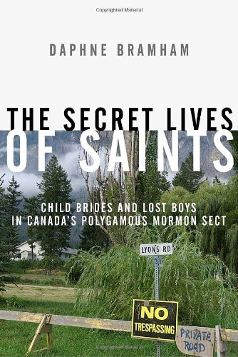 9780307355881: The Secret Lives of Saints: Child Brides and Lost Boys in a Polygamous Mormon Sect