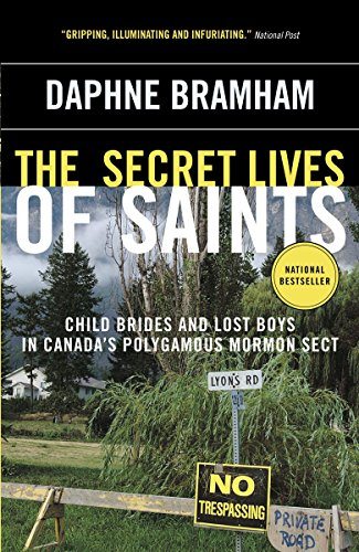 9780307355898: The Secret Lives of Saints: Child Brides and Lost Boys in Canada's Polygamous Mormon Sect