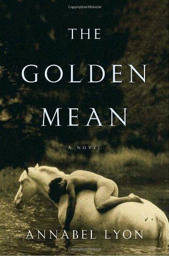 Golden Mean [SIGNED]: Lyon, Annabel