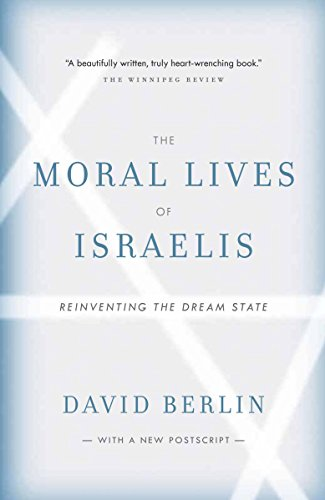 9780307356307: The Moral Lives of Israelis: Reinventing the Dream State