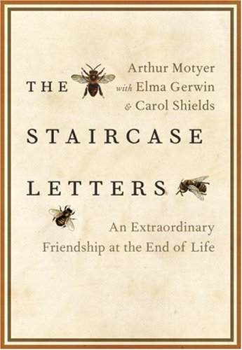 9780307356406: The Staircase Letters: An Extraordinary Friendship at the End of Life