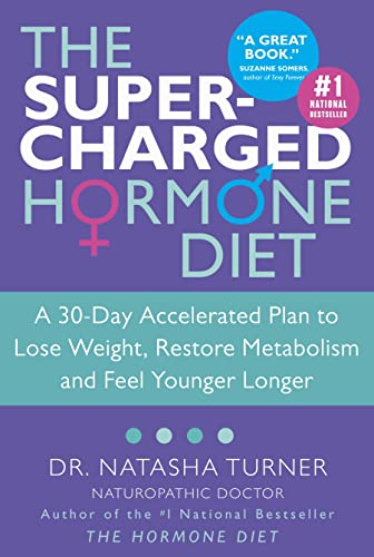 9780307356512: The Supercharged Hormone Diet: A 30-day Accelerated Plan To Lose Weight, Restore Metabolism And Feel Younger Longer