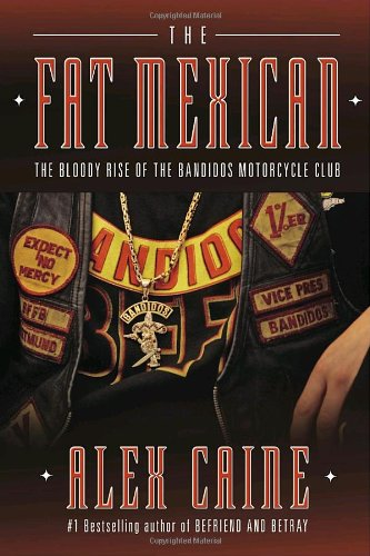 9780307356604: The Fat Mexican: The Bloody Rise of the Bandidos Motorcycle Club
