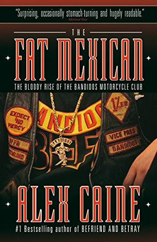 9780307356611: The Fat Mexican: The Bloody Rise of the Bandidos Motorcycle Club