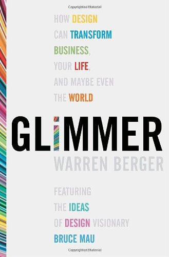 9780307356734: Glimmer: How Design Can Transform Your Life, Your Business, and Maybe Even the World