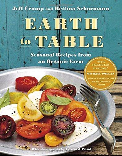 9780307356840: Earth to Table: Seasonal Recipes from an Organic Farm