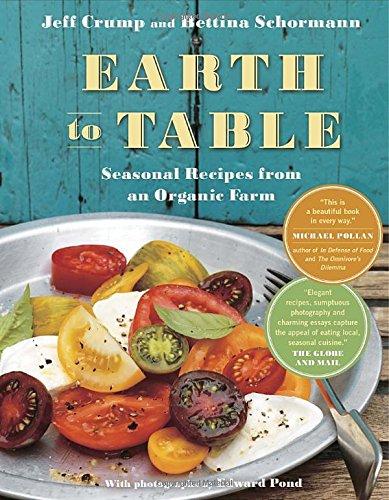 9780307356857: Earth to Table: Seasonal Recipes from an Organic Farm