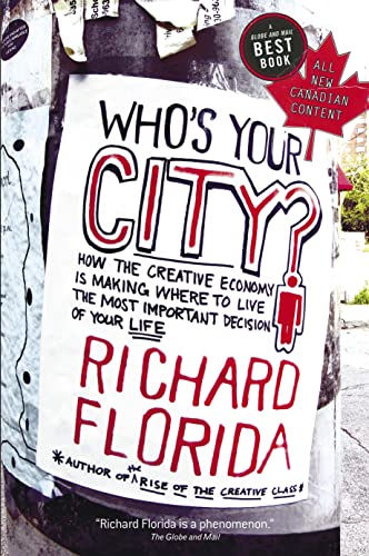 9780307356970: Who's Your City?: How the Creative Economy Is Making Where to Live the Most Important Decision of Your Life