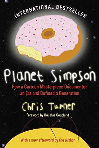 9780307357045: Planet Simpson: How a Cartoon Masterpiece Documented an Era and Defined a Generation