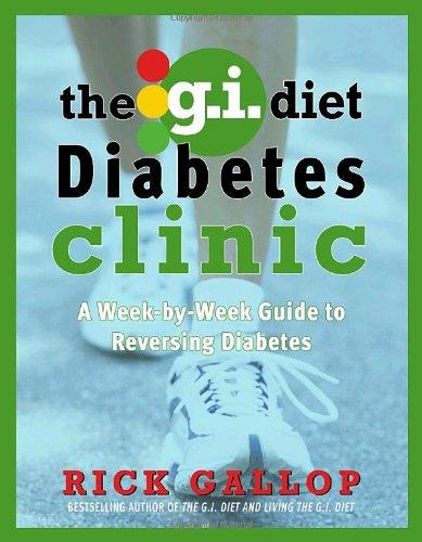 9780307357090: The G.I. Diet Diabetes Clinic: A Week-by-Week Guide to Reversing Diabetes