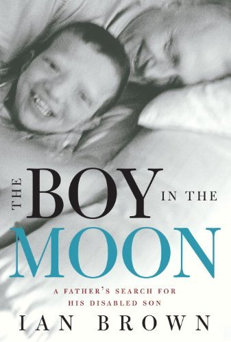 9780307357106: The Boy in the Moon: A Father's Search for His Disabled Son