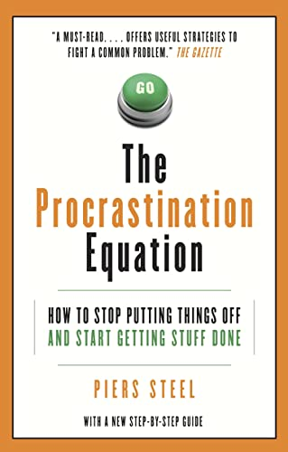 9780307357175: The Procrastination Equation: How to Stop Putting Things Off and Start Getting Stuff Done