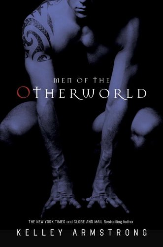 Men of the Otherworld (0307357260) by Kelley Armstrong