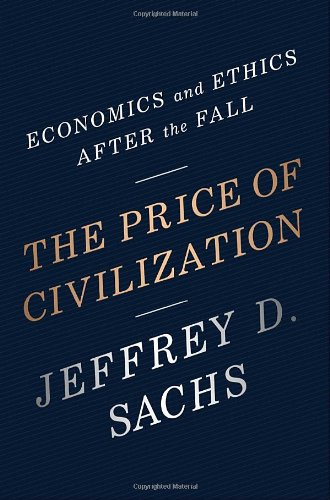 9780307357571: [(Price of Civilization: Economics and Ethics After the Fall )] [Author: Jeffrey D. Sachs] [Oct-2011]