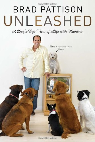 Unleashed : A Dog's Eye View Of Life With Humans