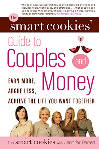 9780307357991: The Smart Cookies' Guide to Couples and Money: Earn More, Argue Less, Achieve the Life You Want . . . Together