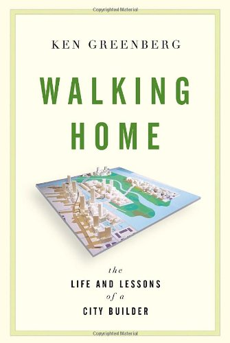 9780307358141: Walking Home: The Life and Lessons of a City Builder
